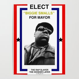 Biggie Smalls for Mayor Poster
