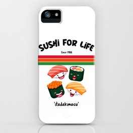 Sushi For Life iPhone Case
