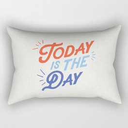 Today is the Day inspirational typography funny poster bedroom wall home decor Rectangular Pillow