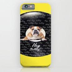 Hey Bulldog! Slim Case iPhone 6s