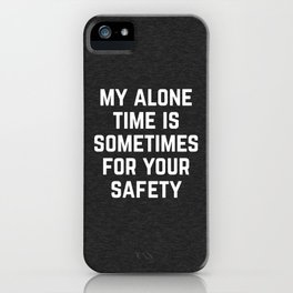 Alone Time Funny Quote iPhone Case