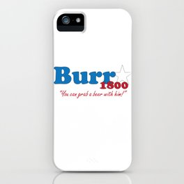 Vote for Burr- Election of 1800 iPhone Case