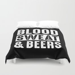 Blood, Sweat & Beers Duvet Cover