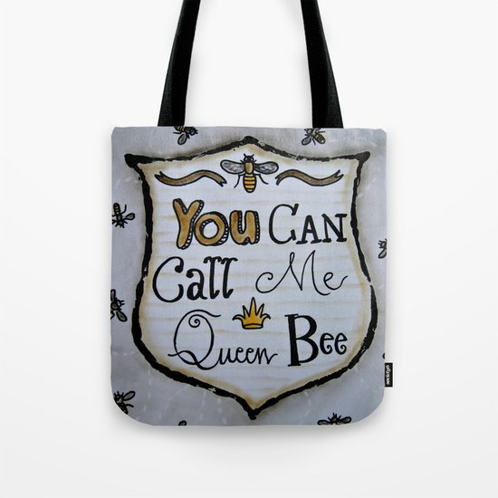 You Can Call Me Queen Bee Tote Bag