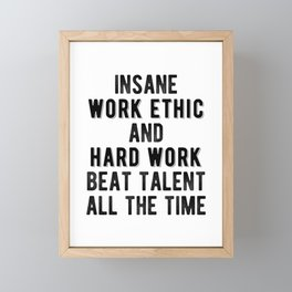 Inspiring - Work Ethic & Hard Work Quote Framed Mini Art Print