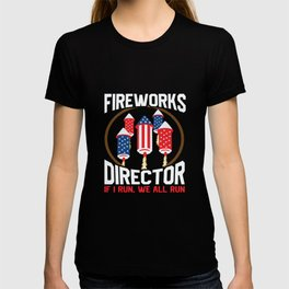 Fireworks Director America 4 Th July T-shirt