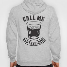 """Whiskey Drink / Whisky On The Rocks Design """"Call Me Old Fashioned"""" For Bourbon And Whiskey Drinkers Hoody"""
