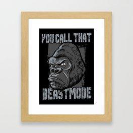 You call that Beastmode!!! Framed Art Print