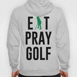 Eat Pray Golf Golfers Dream Golfing Green Hoody