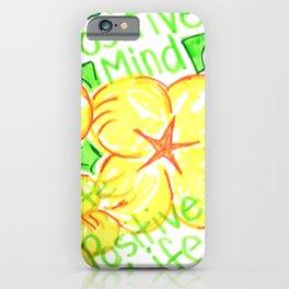 positive mind positive vibes positive life iPhone Case