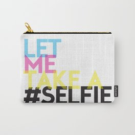 Let Me Take A Selfie Carry-All Pouch