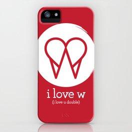 I Love W iPhone Case