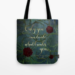Only you can decide what breaks you. A Court of Wings and Ruin (ACOWAR) Tote Bag