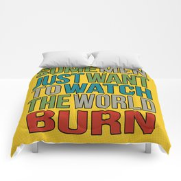 Watch the world burn. Comforters