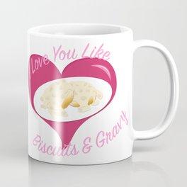 I <3 U Like I <3 Biscuits & Gravy Coffee Mug