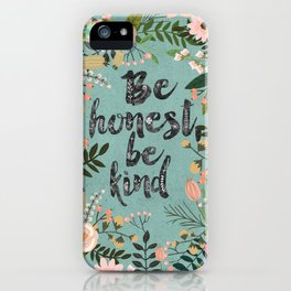 Be honest, be kind iPhone Case