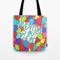 adventure is out there Tote Bags featuring Adventure by Prince Arora