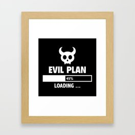 Evil Plan Loading Framed Art Print