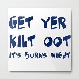 Get Yer Kilt Oot Its Burns Night Blue Text Metal Print