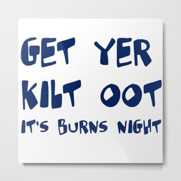 Get Yer Kilt Oot Its Burns Night Blue Text Metal Print