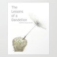 Lessons of a Dandelion.  Art Print