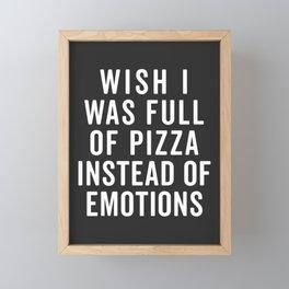 Full Of Pizza Funny Quote Framed Mini Art Print