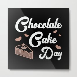 Candy Chocolate Cake Day Sweet Dessert Gift Idea Metal Print