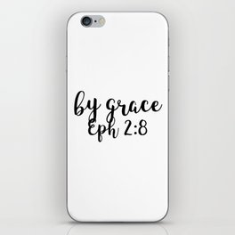Ephesians 2:8 - By Grace iPhone Skin