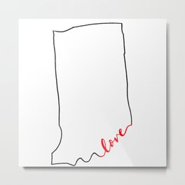 Home Sweet Home - Indiana - Love Metal Print
