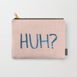 HUH? Carry-All Pouch