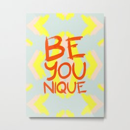 Be-You-Nique #society6 #motivational Metal Print
