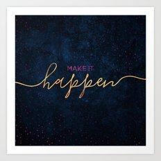 Make it happen / 2 Art Print