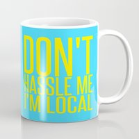 bill murray Mugs featuring Don't Hassle Me I'm Local  |  Bill Murray by Silvio Ledbetter
