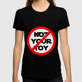 Not Your Toy T-shirt