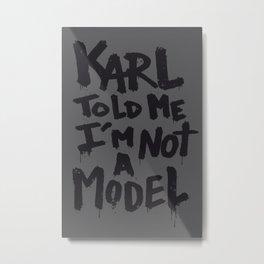 Karl told me... Metal Print