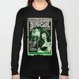 "DEAD GIRL SUPERSTAR ""THE PLAGUE OF THE DEAD GIRL"" Long Sleeve T-shirt"