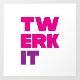Twerk It Art Print