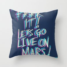 Lets Go Live On Mars Throw Pillow
