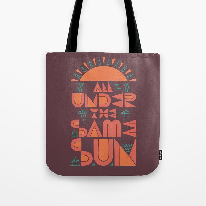 All Under the Same Sun Tote Bag