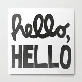 HELLO, HELLO  Metal Print