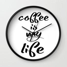 coffee is my life Wall Clock