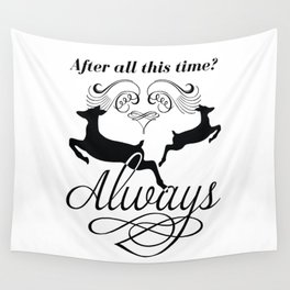 After all this time? Always Wall Tapestry