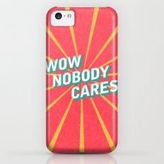 WOW, Nobody Cares iPhone 5c Slim Case