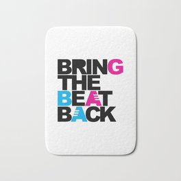 Bring The Beat Back Rave Quote Bath Mat