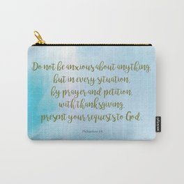 Do Not Be Anxious, Philippians 4:6 Carry-All Pouch