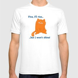 Rise and Shine? T-shirt