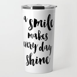 A Smile Makes Every Day Shine Travel Mug