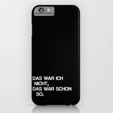 Das war ich nicht / It wasn't me iPhone 6s Slim Case