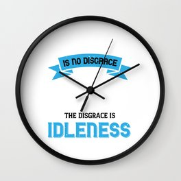02.Work is no disgrace; the disgrace is idleness Wall Clock