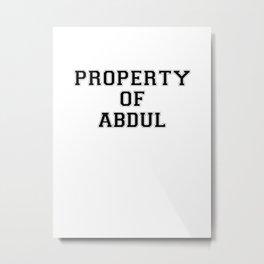Property of ABDUL Metal Print